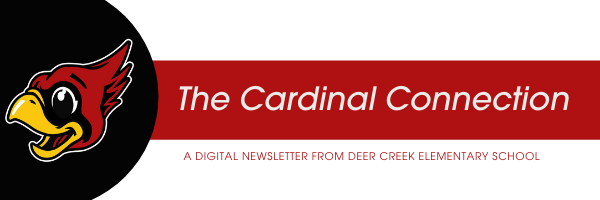 The Cardinal Connection: a digital newsletter from Deer Creek Elementary School